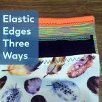 Elastic edges 3 ways