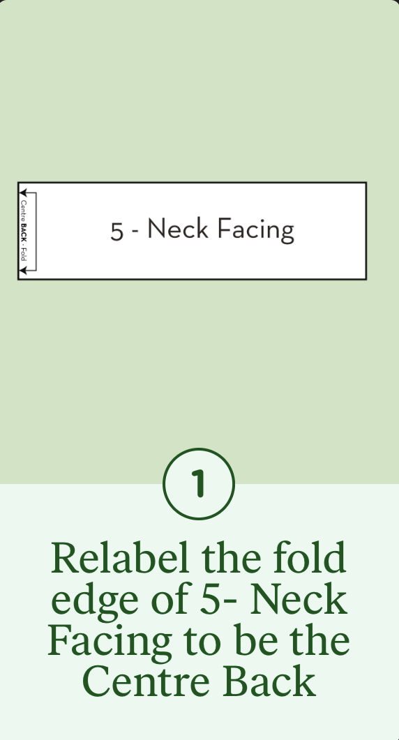 1 - Relabel the fold edge of 5- Neck Facing to be the Centre Back