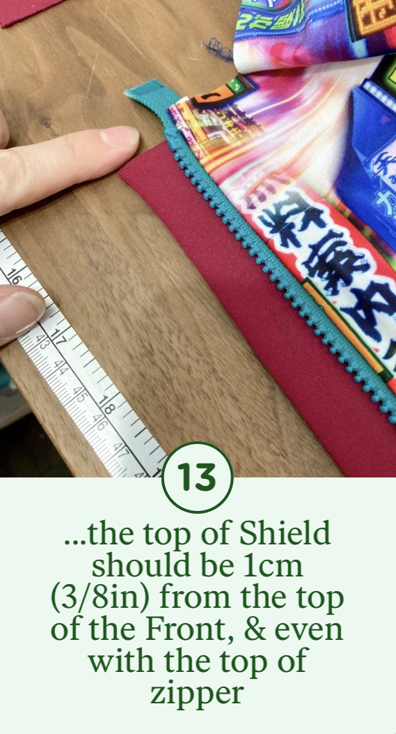 13- ...the top of the Shield should be 1cm from the top of the Front & even with the top of the zipper
