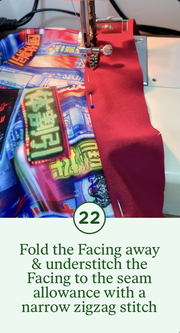 22- Fold the Facing away & understitch the Facing to the seam allowance with a narrow zigzag stitch
